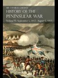 Sir Charles Oman's History of the Peninsular War Volume VI: September 1, 1812 - August 5, 1813 The Siege of Burgos, the Retreat from Burgos, the Campa