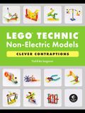 Lego Technic Non-Electric Models: Compelling Contraptions
