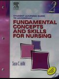 Student Learning Guide to Accompany Fundamental Concepts and Skills for Nursing