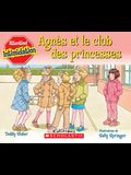Attention! Intimidation: Agn?s Et Le Club Des Princesses