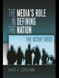 The Media S Role in Defining the Nation: The Active Voice