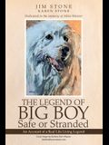 The Legend of Big Boy Safe or Stranded: An Account of a Real Life Living Legend