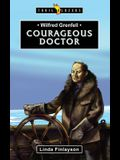 Wilfred Grenfell: Courageous Doctor