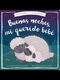 Buenas Noches, Mi Querido Bebé = Good Night, My Darling Baby