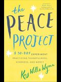The Peace Project: A 30-Day Experiment Practicing Thankfulness, Kindness, and Mercy