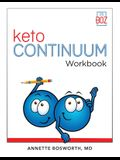 ketoCONTINUUM Workbook The Steps to be Consistently Keto for Life