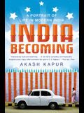 India Becoming: A Portrait of Life in Modern India