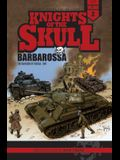 Knights of the Skull, Vol. 2: Germany's Panzer Forces in Wwii, Barbarossa: The Invasion of Russia, 1941