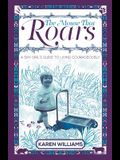 The Mouse That Roars: A Shy Girl's Guide To Living Courageously