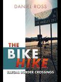 The Bike Hike: Illegal Border Crossings