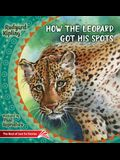 How the Leopard Got His Spots: The Best of Just So Stories