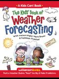The Kids' Book of Weather Forecasting: Build a Weather Station, Read the Sky & Make Predictions!