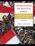 Understanding the Political World: A Comparative Introduction to Political Science