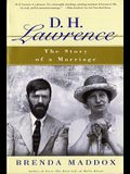 D. H. Lawrence: The Story of a Marriage
