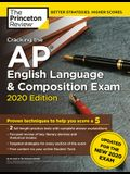 Cracking the AP English Language & Composition Exam, 2020 Edition: Practice Tests & Prep for the New 2020 Exam