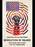 Revolution of Values: Reclaiming Public Faith for the Common Good