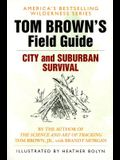 Tom Brown's Field Guide to City and Suburban Survival