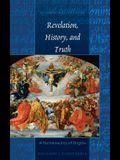 Revelation, History, and Truth; A Hermeneutics of Dogma