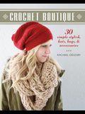 Crochet Boutique: 30 Simple, Stylish Hats, Bags & Accessories