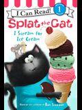 Splat the Cat: I Scream for Ice Cream