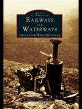 Railways and Waterways: Through the White Mountains