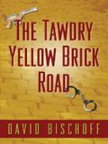 The Tawdry Yellow Brick Road