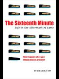 The Sixteenth Minute: Life in the Aftermath of Fame