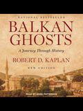 Balkan Ghosts Lib/E: A Journey Through History