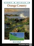 Afoot and Afield in Orange County (Afoot & Afield Portland/Vancouver: A Comprehensive Hiking Guide)