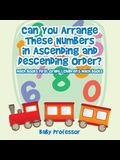 Can You Arrange These Numbers in Ascending and Descending Order? - Math Books First Grade - Children's Math Books