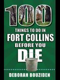 100 Things to Do in Fort Collins Before You Die