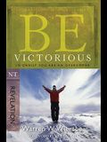 Be Victorious (Revelation): In Christ You Are an Overcomer