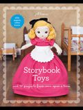 Storybook Toys: Sew 16 Projects from Once Upon a Time - Dolls, Puppets, Softies & More [With Pattern(s)]