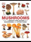 Mushrooms: The Complete Mushroom Guide