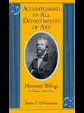 Accomplished in All Departments of Art: Hammatt Billings of Boston 1818-1874