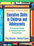 Executive Skills in Children and Adolescents, Third Edition: A Practical Guide to Assessment and Intervention