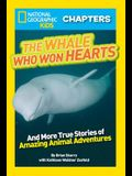 The Whale Who Won Hearts!: And More True Stories of Adventures with Animals