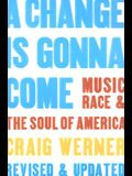 A Change Is Gonna Come: Music, Race & the Soul of America