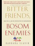 Bitter Friends, Bosom Enemies