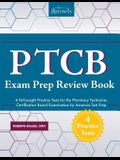 PTCB Exam Prep Review Book with Practice Test Questions: 4 Full-Length Practice Tests for the Pharmacy Technician Certification Board Examination by A