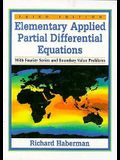 Elementary Applied Partial Differential Equations with Fourier Series and Boundary Value Problems