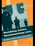 Racializing Justice, Disenfranchising Lives: The Racism, Criminal Justice, and Law Reader