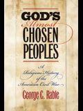 God's Almost Chosen Peoples: A Religious History of the American Civil War