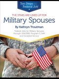 The Stars Are Lined Up for Military Spouses: Federal Jobs for Military Spouses Through USAJOBS, Program S, NAF, and Excepted Service: Ten Steps to a F