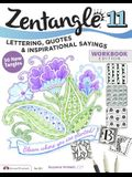 Zentangle 11: Lettering, Quotes, and Inspirational Sayings