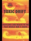 Toxic Drift: Pesticides and Health in the Post--World War II South