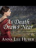 As Death Draws Near Lib/E