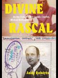 Divine Rascal: On the Trail of LSD's Cosmic Courier, Michael Hollingshead