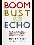 Boom, Bust & Echo: How to Profit from the Coming Demographic Shift
