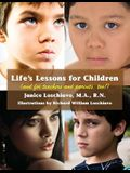 Life's Lessons for Children: (and for Teachers and Parents, Too!)